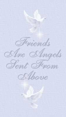 Angel Friend Of Mine written by  Ginny Bryant  with love and brought to you from alighthouse.com with love.........................