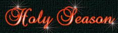 Holy Season written with love by Ginny Bryant and brought to you from alighthouse.com with love.....