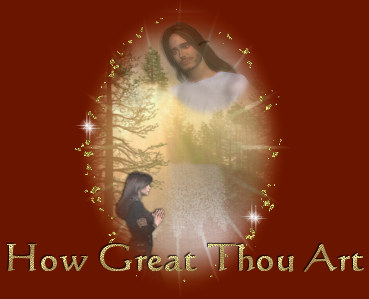 How Great Thou Art.................