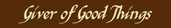 Giver of Good Things........