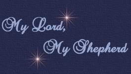 My Lord My Shepherd....