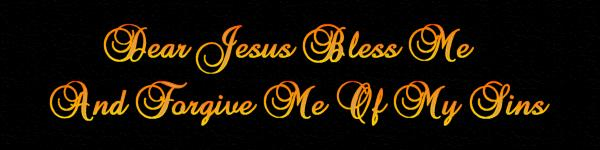 Dear Jesus Bless Me......