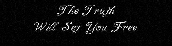 The Truth Will Set You Free.............