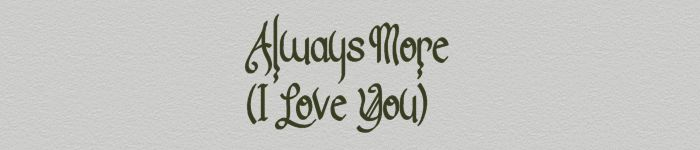 Always More....