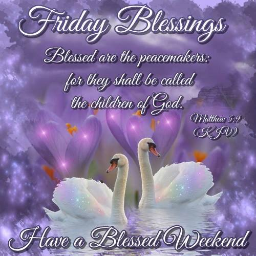 Have A Blessed Friday Ecard Matthew 5 9 Kjv