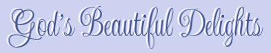 God's Beautiful Delights....